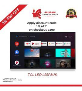 TCL 55″ P8 4K Smart LED TV-Karachi Only-Including Free Delivery-FLAT 5 % OFF